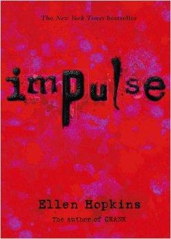 Book Review on Ellen Hopkin's Novel, Impulse