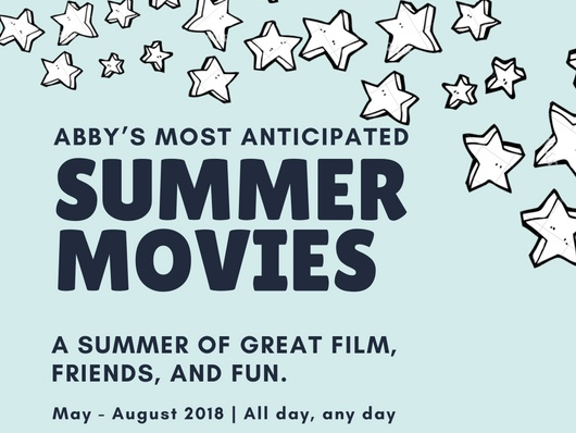 Most Anticipated Movies of Summer 2018