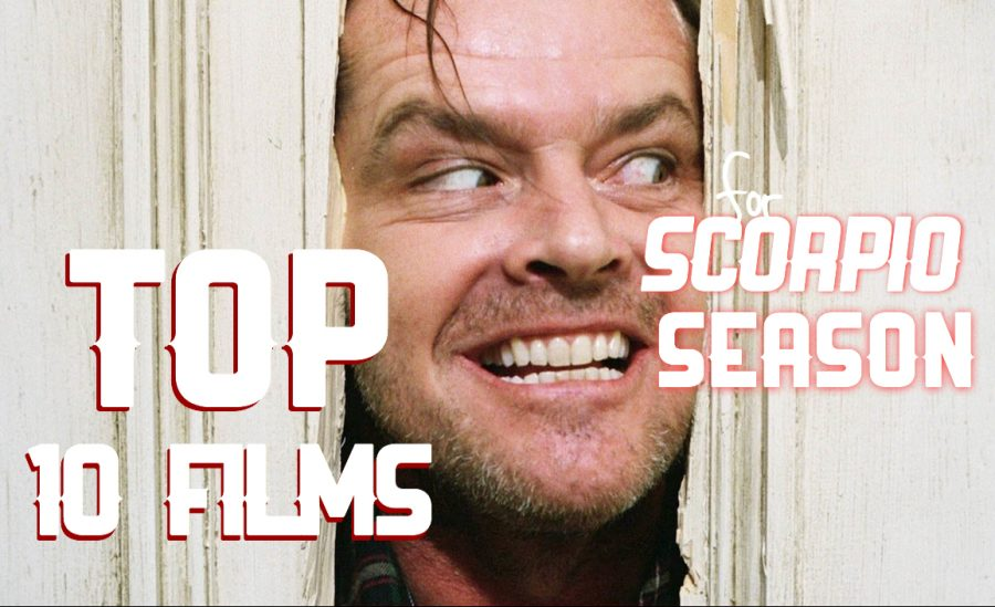 Top 10 Films for Spooky Scorpio Season